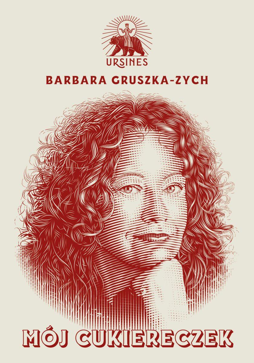 """Nowy tomik poezji Barbary Gruszki-Zych """"Mój Cukiereczek"""""""
