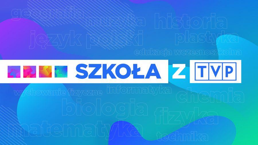 Szkoła z TVP - nowy program na antenie Telewizji Polskiej [PLAN LEKCJI]