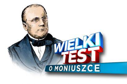 Wielki Test o Moniuszce