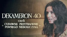 Dekameron 40, czyli cudowne przytrafienie pewnego nieboszczyka